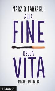 Libro: Alla fine della vita. Morire in Italia
