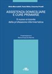 Libro: Assistenza domiciliare e cure primarie. Il nuovo orizzonte della professione infermieristica