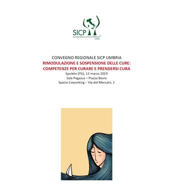 Convegno Regionale SICP UmbriaRimodulazione e sospensione delle cure: competenze per curare e prendersi cura